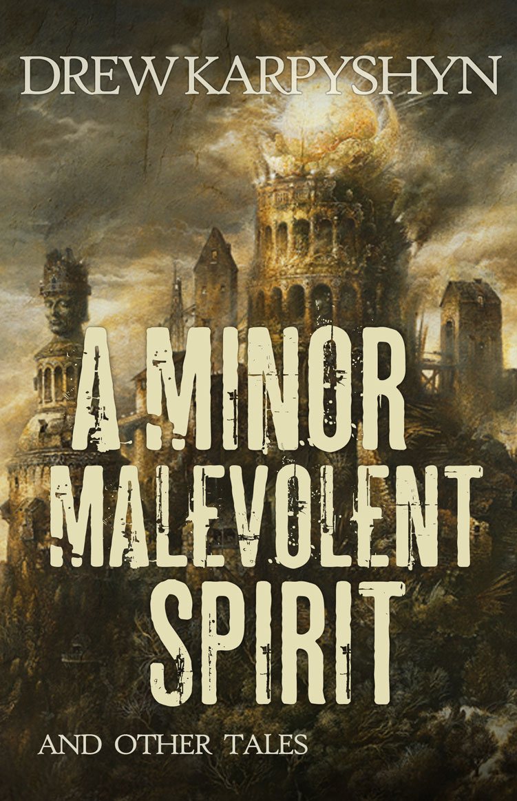 A Minor Malevolent Spirit and Other Tales